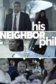 His Neighbor Phil 2015