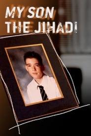 My Son the Jihadi