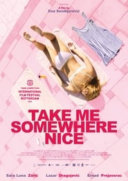 Regardez Take me somewhere nice Online HD Française (2019)
