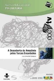 A descoberta da Amazônia pelos turcos encantados