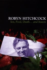 Robyn Hitchcock: Sex, Food, Death… and Insects (2008) Online pl Lektor CDA Zalukaj