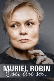 Muriel Robin, oser être soi... 2018