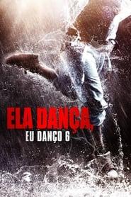 Ela Dança, Eu Danço 6 – Dublado