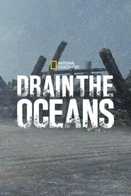 Drain the Oceans - Season 4