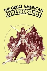 The Great American Girl Robbery (1979)