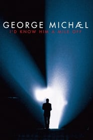George Michael : I'd Know Him A Mile Off