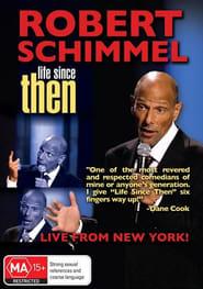 Robert Schimmel: Life Since Then (2009)