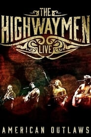 The Highwaymen - Live: American Outlaws