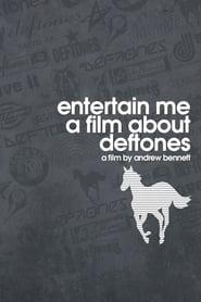 Entertain Me: A Film About the Deftones