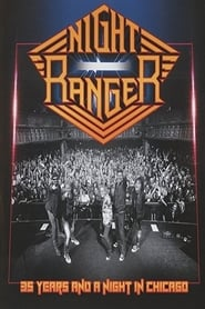 Ver Night Ranger - 35 Years and a Night in Chicago