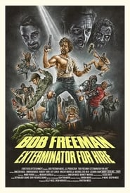 Bob Freeman: Exterminator For Hire