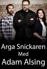 Arga Snickaren Med Adam Alsing 2017