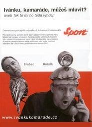 Ivanku, kamarade, muzes mluvit? (2005) Zalukaj Online Cały Film Lektor PL