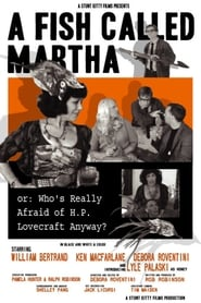 A Fish Called Martha or: Who's Really Afraid of H. P. Lovecraft Anyway? 2010