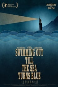 Poster for Swimming Out Till the Sea Turns Blue
