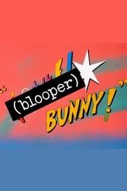 (Blooper) Bunny! 1991
