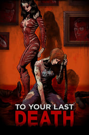 To Your Last Death (2019) HD