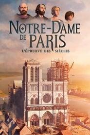Notre-Dame de Paris, l'épreuve des siècles 2019