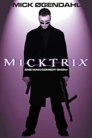 Mick Øgendahl: Micktrix