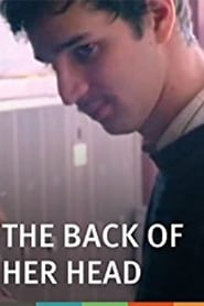 The Back of Her Head (2007)