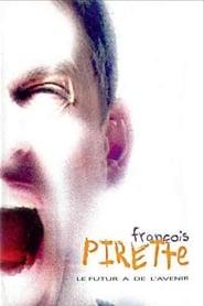 Francois Pirette - Le futur a de l'avenir