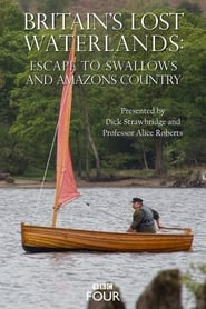 Britain's Lost Waterlands: Escape to Swallows and Amazons Country 2016