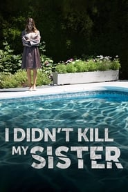 I Didn't Kill My Sister