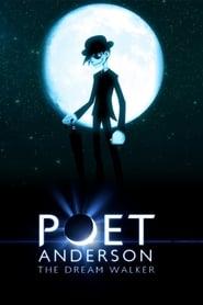 Poet Anderson: The Dream Walker 2014