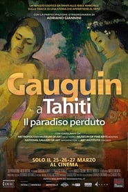 Gauguin a Tahiti – Il Paradiso Perduto (2019)