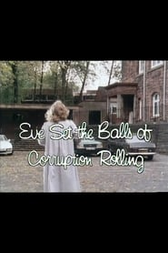 Eve Set the Balls of Corruption Rolling 1982