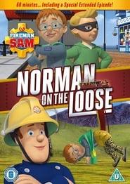 Fireman Sam Norman on the Loose