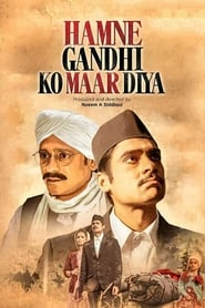Hamne Gandhi Ko maar Diya (2018)