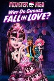 Monster High: Why Do Ghouls Fall in Love?