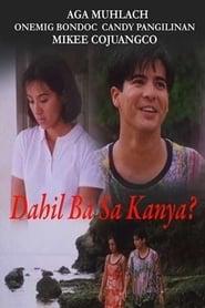 Watch Dahil Ba Sa Kanya? (1998)