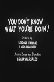 You Don't Know What You're Doin'! - Azwaad Movie Database
