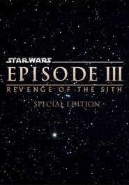 Star Wars Episode III: Revenge of the Sith Special Edition