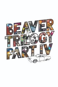 Beaver Trilogy Part IV (2015)