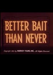 Better Bait Than Never 1953