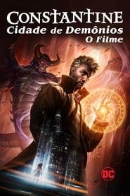 Constantine Cidade dos Demônios: O Filme – Dublado