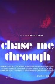 Chase Me Through (2014)