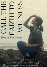 Call the Earth to Witness – Dance Film Seven