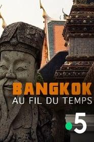 Bangkok, au fil du temps