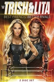 Trish & Lita – Best Friends, Better Rivals [2019]