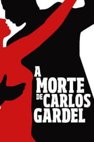 A Morte de Carlos Gardel movie