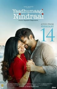 Yaadhumagi Nindraai (2017) Tamil Full Movie Watch Online