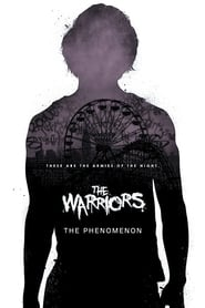 The Warriors: The Phenomenon (2007)