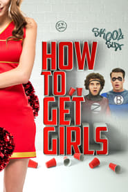 How to Get Girls (2018) Watch Online Free