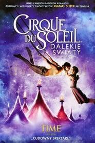 Cirque du Soleil: Dalekie światy