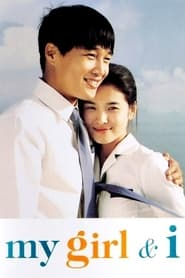 Watch My Girl and I: Tagalog Dubbed (2005)