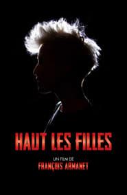 Regardez Haut les filles Online HD Française (2019)